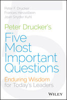 Peter Drucker's Five Most Important Questions, Hesselbein Frances, Joan Snyder Kuhl, Peter Drucker