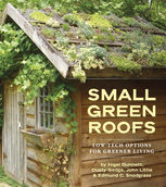 Small Green Roofs, Dusty Gedge, Edmund C.Snodgrass, John Little, Nigel Dunnett