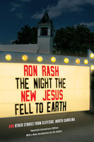 The Night the New Jesus Fell to Earth, Ron Rash