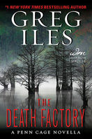 The Death Factory, Greg Iles