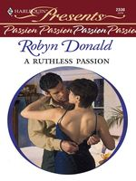 A Ruthless Passion, Robyn Donald