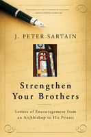 Strengthen Your Brothers, J.Peter Sartain