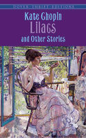 Lilacs and Other Stories, Kate Chopin