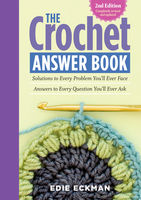 The Crochet Answer Book, 2nd Edition, Edie Eckman