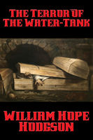 Terror Of The Water-Tank, William Hope Hodgson