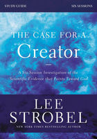 The Case for a Creator Study Guide Revised Edition, Garry D. Poole, Lee Strobel