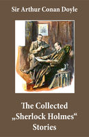 """The Complete """"Sherlock Holmes"""" Stories (4 novels and 56 short stories + An Intimate Study of Sherlock Holmes by Conan Doyle himself), Arthur Conan Doyle"""