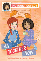 Picture Perfect #5: All Together Now, Cari Simmons, Laura J.Burns