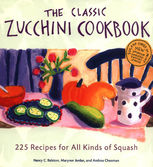 The Classic Zucchini Cookbook, Andrea Chesman, Marynor Jordan, Nancy C.Ralston