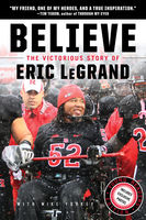 Believe: The Victorious Story of Eric LeGrand (Young Readers' Edition), Eric LeGrand, Mike Yorkey