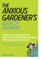Anxious Gardener's Book of Answers, Teri Dunn Chace