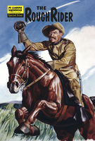 The Roughrider   – Classics Illustrated Special Issue, Theodore Roosevelt