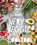 Very Veggie Family Cookbook, Lisa Bjärbo, Sara Ask