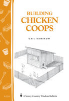 Building Chicken Coops, Gail Damerow