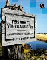 This Way to Youth Ministry, Duffy Robbins