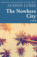 Nowhere City, Alison Lurie