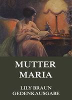 Mutter Maria, Lily Braun