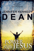 Power in the Name of Jesus, Jennifer Kennedy Dean
