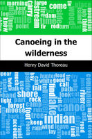 Canoeing in the wilderness, Henry David Thoreau