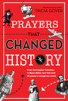 Prayers That Changed History, Tricia Goyer