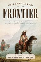 Wildest Lives of the Frontier, John Stephens