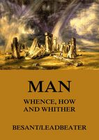 Man: Whence, How and Whither, Annie Besant, C.W.Leadbeater