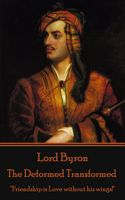 The Deformed Transformed, Lord George Gordon Byron
