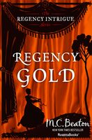 Regency Gold, M.C.Beaton