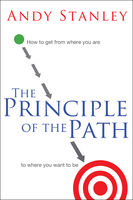 The Principle of the Path, Andy Stanley