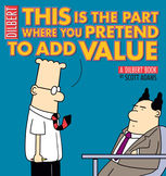 This Is the Part Where You Pretend to Add Value, Scott Adams