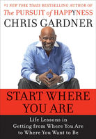 Start Where You Are, Chris Gardner, Mim E.Rivas