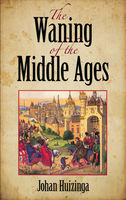Waning of the Middle Ages, Johan Huizinga