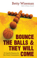 Bounce the Balls and They Will Come, Betty Wiseman