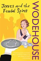 Jeeves and the Feudal Spirit, P. G. Wodehouse