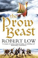The Prow Beast (The Oathsworn Series, Book 4), Robert Low