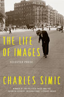 The Life of Images, Charles Simic