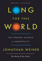 Long for This World, Jonathan Weiner