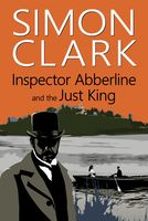 Inspector Abberline and the Just King, Simon Clark