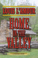 Home in the Valley, Louis L'Amour