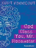 God bless you, Mr. Rosewater: or, Pearls before swine, Kurt Vonnegut
