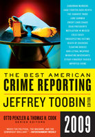 The Best American Crime Reporting 2009, Jeffrey Toobin, Otto Penzler, Thomas H.Cook