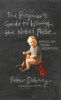 Beginner's Guide to Winning the Nobel Prize, Peter Doherty