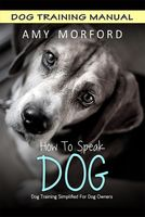 How to Speak Dog, Amy Morford