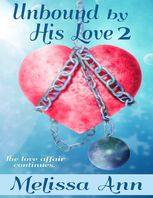 Unbound By His Love 2, Melissa Ann