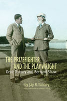 The Prizefighter and the Playwright, Jay R.Tunney