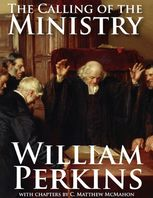Calling of the Ministry, C.Matthew McMahon, William Perkins