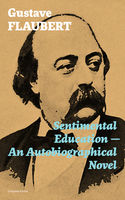 Sentimental Education – An Autobiographical Novel (Complete Edition), Gustave Flaubert