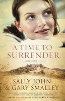 A Time to Surrender, Gary Smalley, Sally John