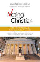 Voting as a Christian: The Economic and Foreign Policy Issues, Wayne A. Grudem