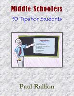 Middle Schoolers, 50 Tips for Students, Paul Rallion